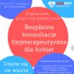 Bezpłatne konsultacje fizjoterapeutyczne dla kobiet
