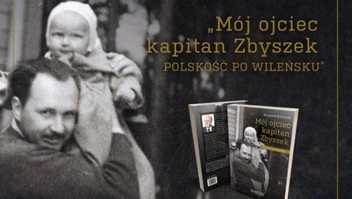 """Zakroczym: Promocja książki Krzysztofa Bukowskiego """"Mój ojciec kapitan Zbyszek. Polskość po wileńsku"""""""